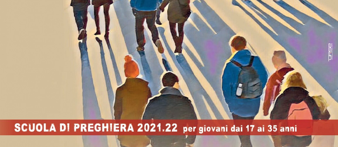 QUELLI DELLA VIA: inizia la Scuola di Preghiera 2021-2022